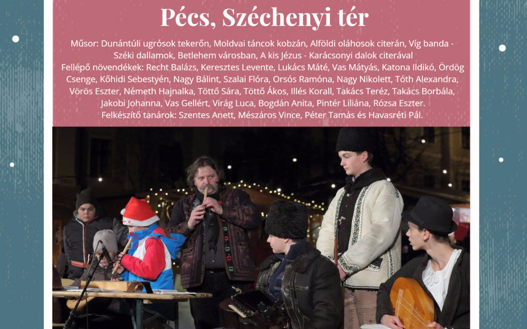 VII. Pécsi Adventi Kézműves és Mesevásár nyitóprogramja a Berze AMI növendékeivel – 2017. december 1. 16.00