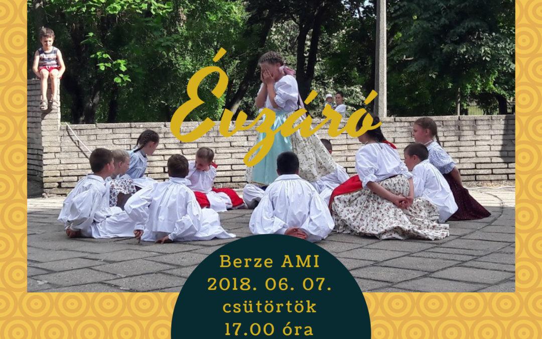 Berze-évzáró: 2018. június 7. (csütörtök) 17.00 óra