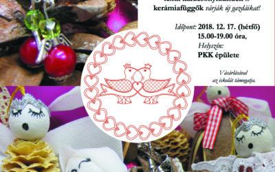 Karácsonyi kézműves vásár – idén is! (2018. december 17. /hétfő/ 15.00 órától)